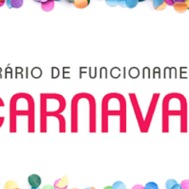Horário no período de Carnaval